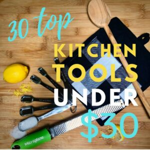 30 top kitchen tools under $30