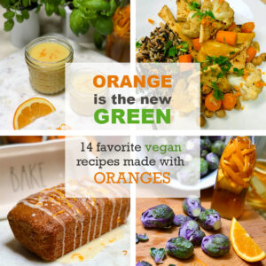 orange is the new green images vegan recipes made with oranges